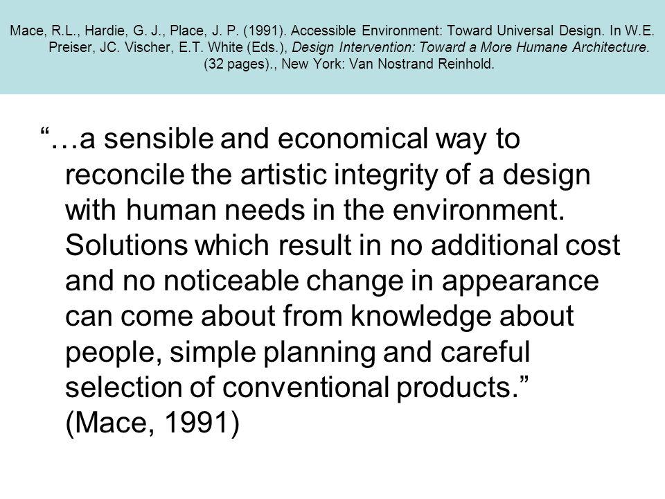 Mace, R.L., Hardie, G. J., Place, J. P. (1991). Accessible Environment: Toward Universal Design. In W.E. Preiser, JC. Vischer, E.T. White (Eds.), Desi