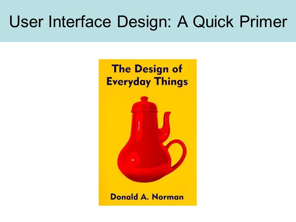 User Interface Design: A Quick Primer