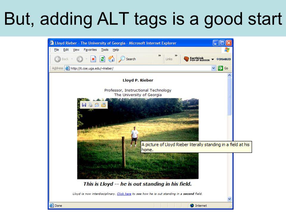 But, adding ALT tags is a good start