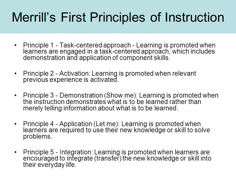 Merrill's First Principles of Instruction Principle 1 - Task-centered approach - Learning is promoted when learners are engaged in a task-centered app