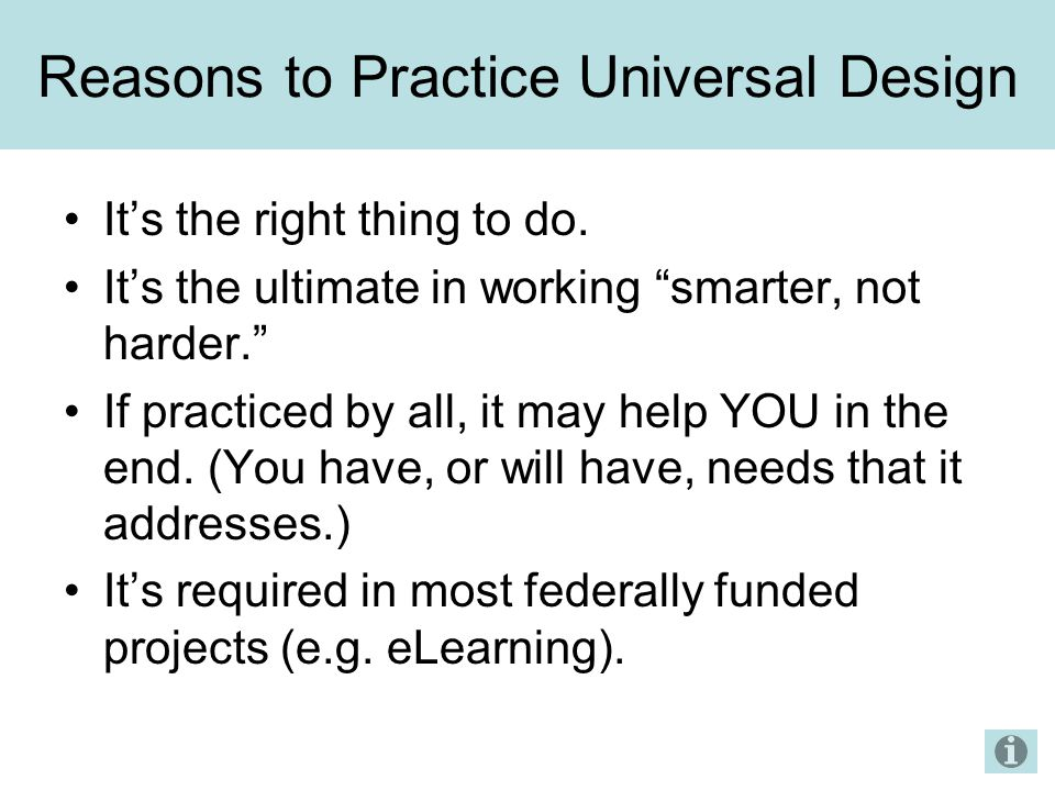Reasons to Practice Universal Design It's the right thing to do.