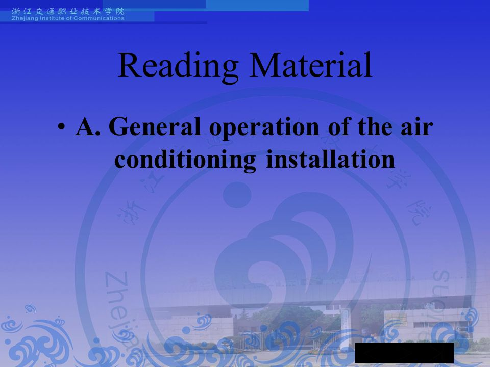 Reading Material A. General operation of the air conditioning installation