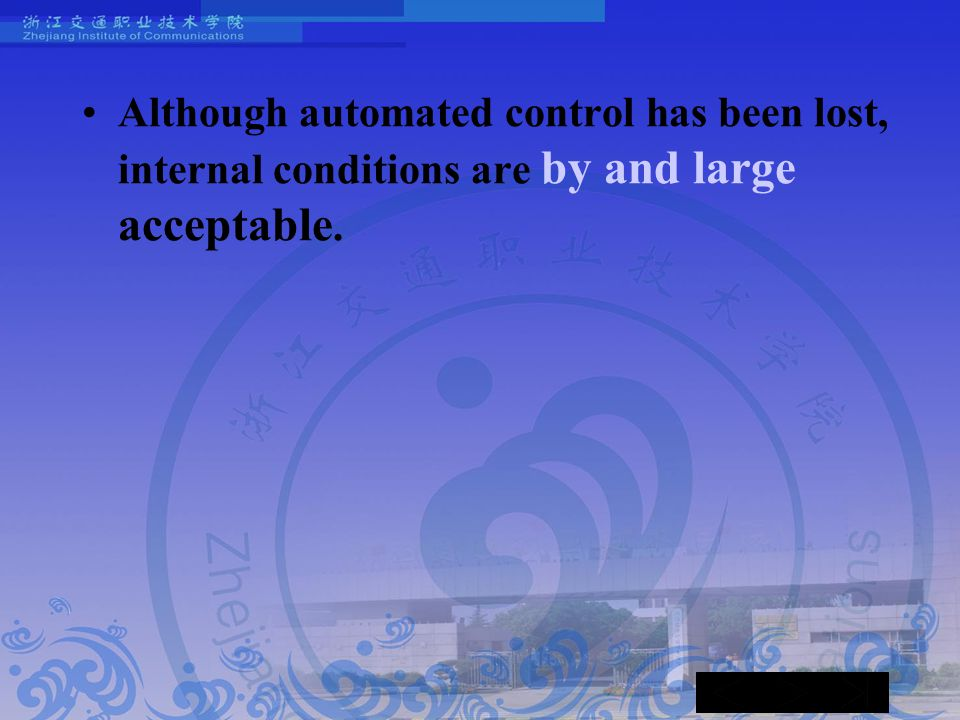 Although automated control has been lost, internal conditions are by and large acceptable.