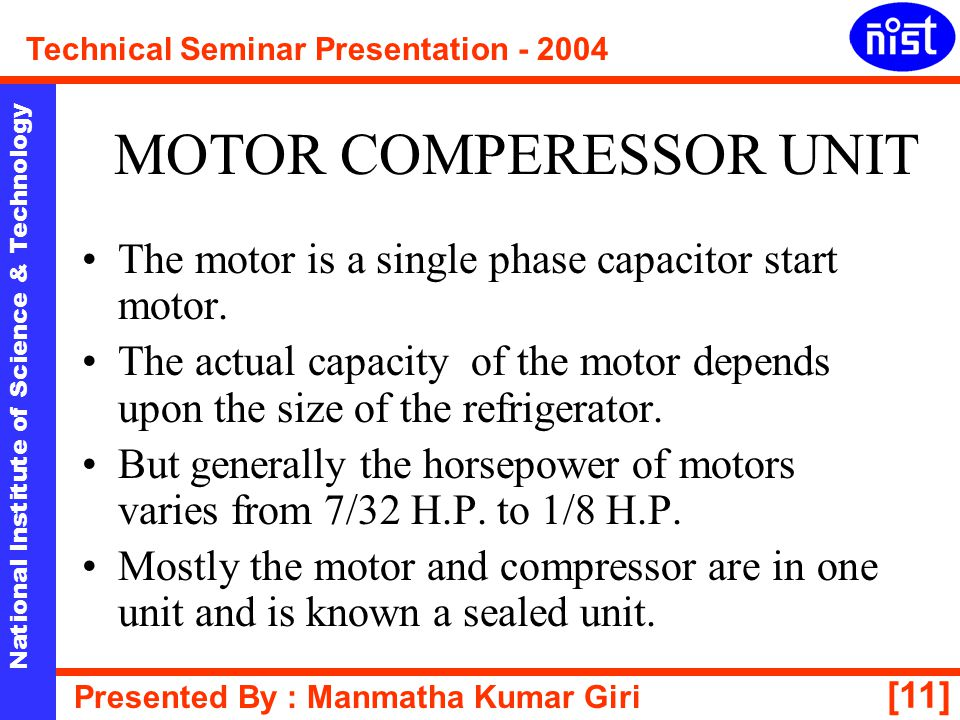 [11] National Institute of Science & Technology Technical Seminar Presentation - 2004 Presented By : Manmatha Kumar Giri MOTOR COMPERESSOR UNIT The mo