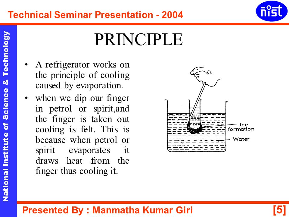 [16] National Institute of Science & Technology Technical Seminar Presentation - 2004 Presented By : Manmatha Kumar Giri DRIER ASSEMBLY This assembly is not employed on all the domestic refrigerators.