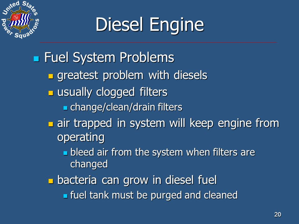 20 Diesel Engine Fuel System Problems Fuel System Problems greatest problem with diesels greatest problem with diesels usually clogged filters usually