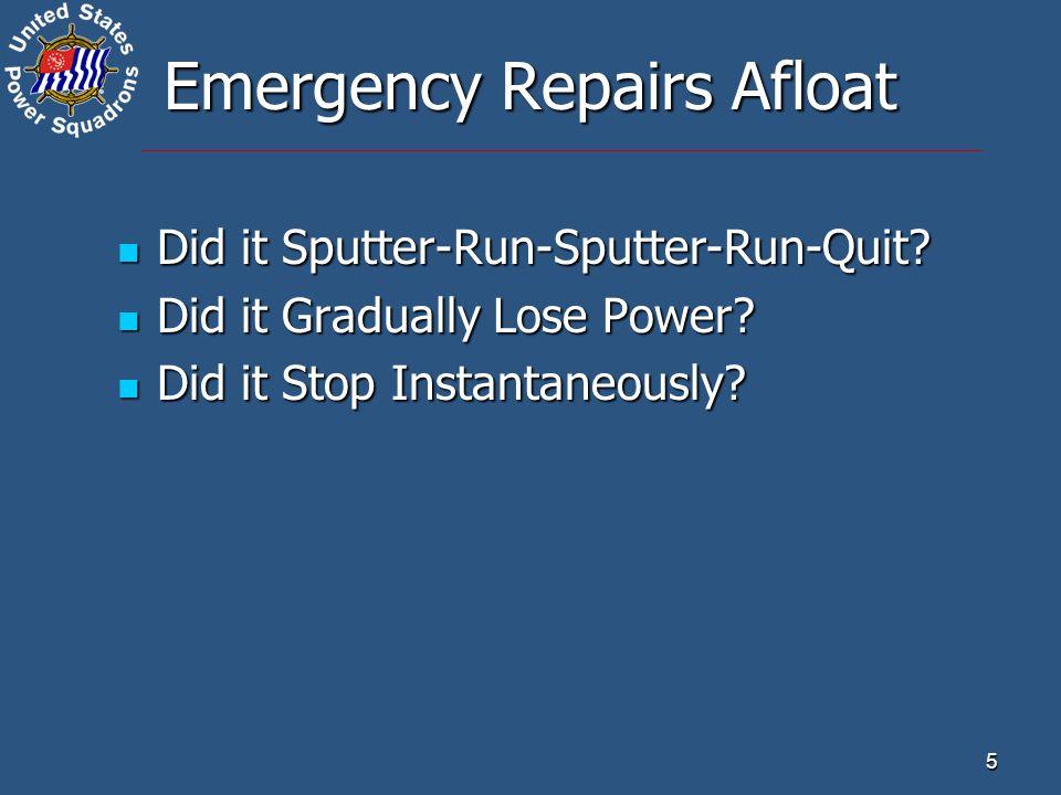 5 Emergency Repairs Afloat Did it Sputter-Run-Sputter-Run-Quit.