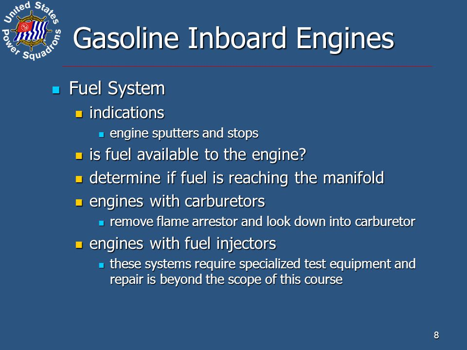 8 Gasoline Inboard Engines Fuel System Fuel System indications indications engine sputters and stops engine sputters and stops is fuel available to th