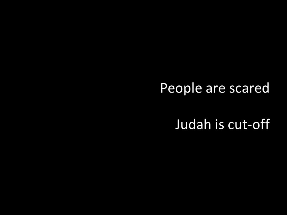 People are scared Judah is cut-off