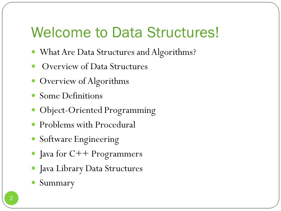 Welcome to Data Structures. What Are Data Structures and Algorithms.