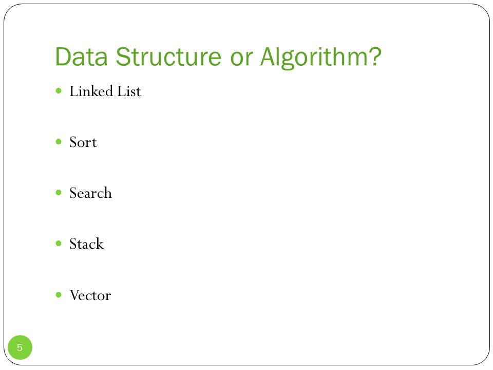 Data Structure or Algorithm Linked List Sort Search Stack Vector 5