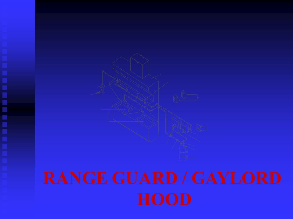 RANGE GUARD SYSTEM n DESIGNED FOR USE IN CONJUNCTION WITH GAYLORD HOOD n AQUEOUS POTASSIUM CARBONATE (APC)