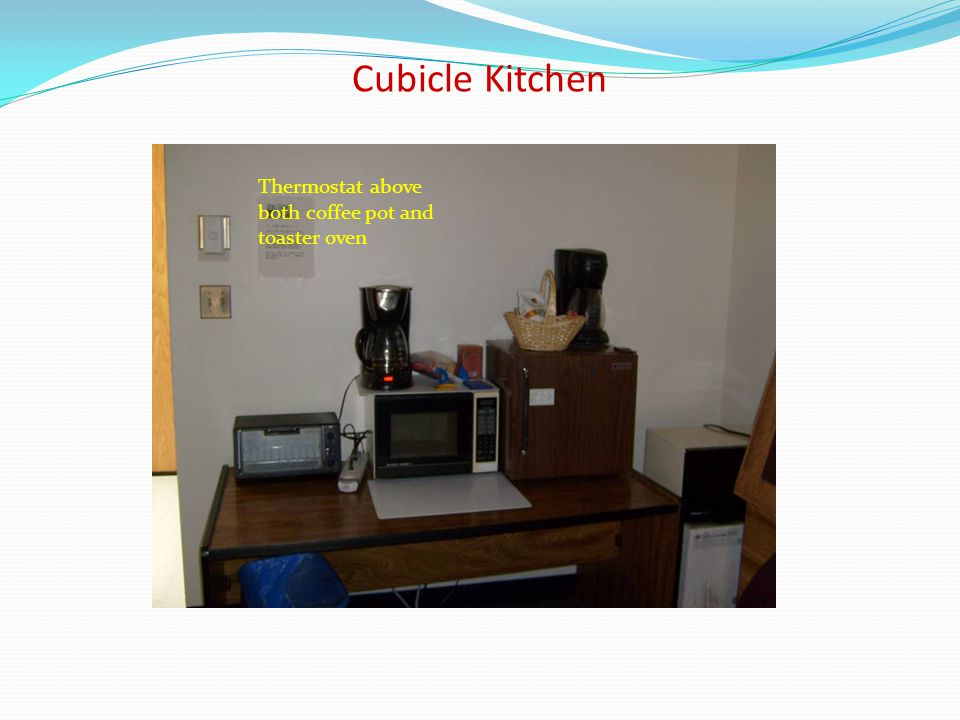 Cubicle Kitchen Thermostat above both coffee pot and toaster oven
