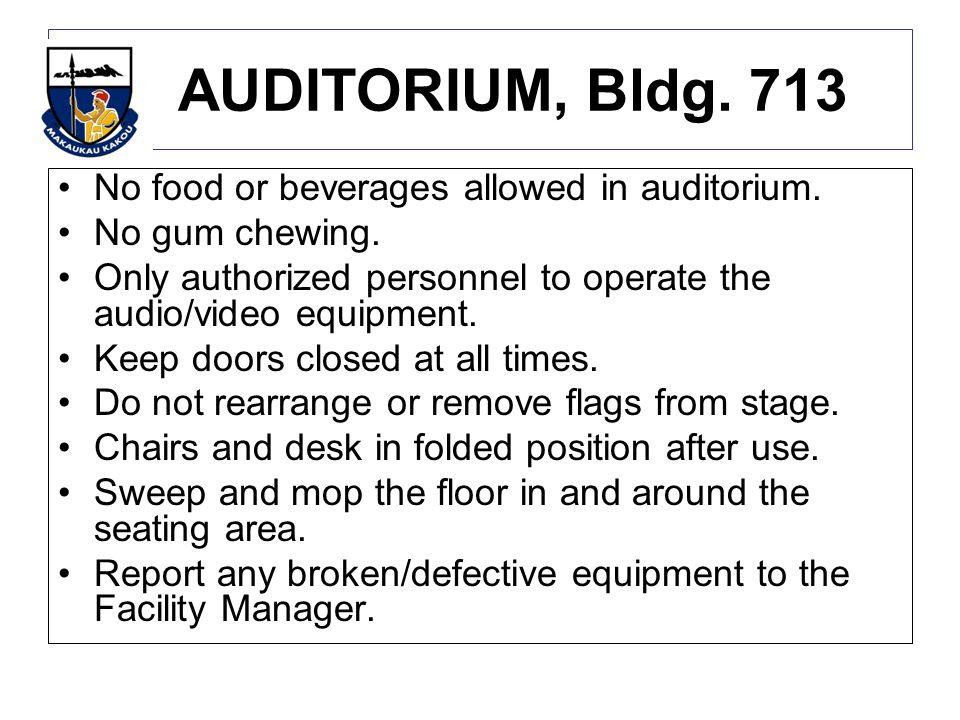 AUDITORIUM, Bldg.713 No food or beverages allowed in auditorium.