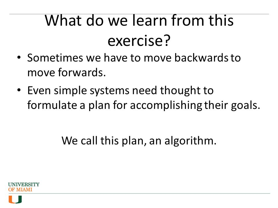 What do we learn from this exercise.Sometimes we have to move backwards to move forwards.