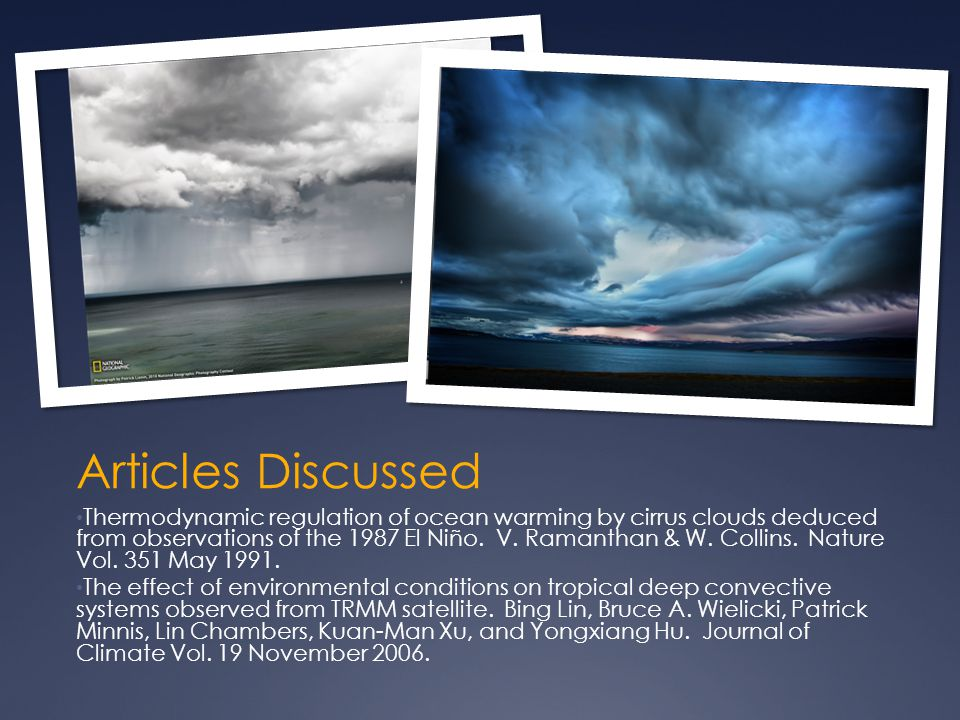 Articles Discussed Thermodynamic regulation of ocean warming by cirrus clouds deduced from observations of the 1987 El Niño.