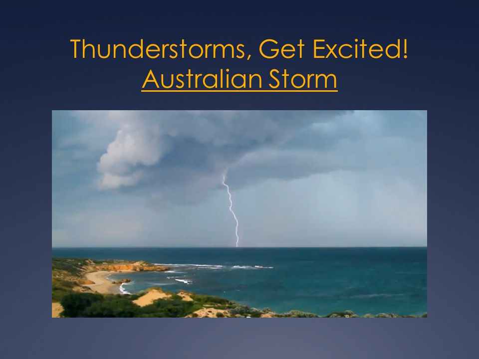 Thunderstorms, Get Excited! Australian Storm Australian Storm
