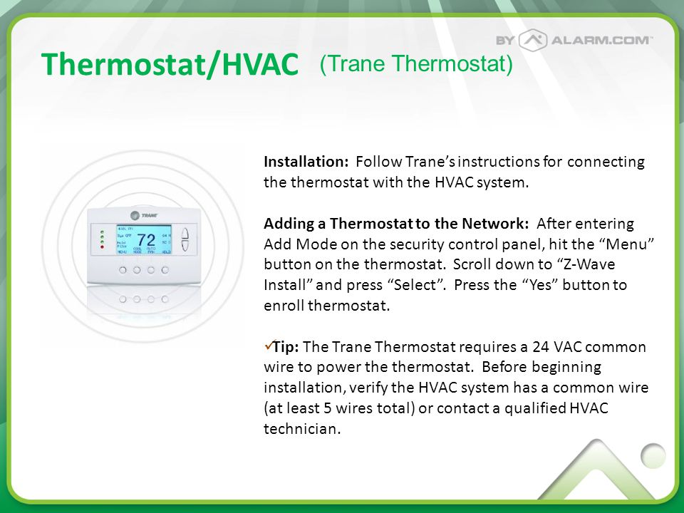 Thermostat/HVAC Installation: Follow Trane's instructions for connecting the thermostat with the HVAC system.