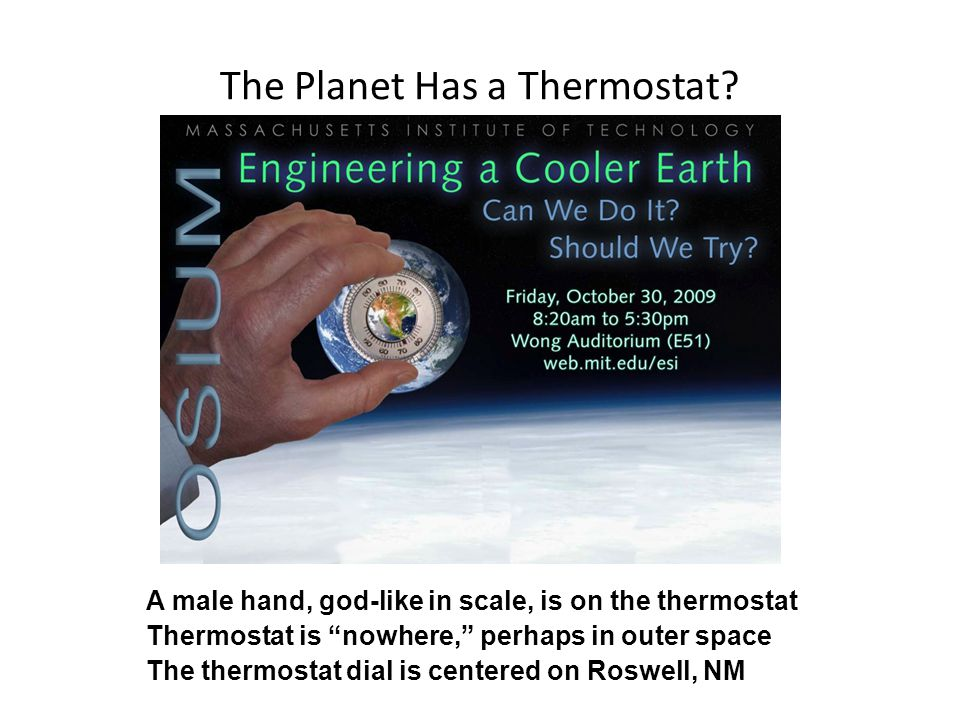 """The Planet Has a Thermostat? A male hand, god-like in scale, is on the thermostat Thermostat is """"nowhere,"""" perhaps in outer space The thermostat dial"""