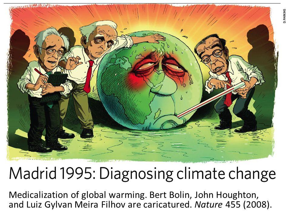 Medicalization of global warming. Bert Bolin, John Houghton, and Luiz Gylvan Meira Filhov are caricatured. Nature 455 (2008).