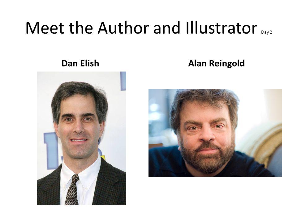 Meet the Author and Illustrator Day 2 Dan ElishAlan Reingold