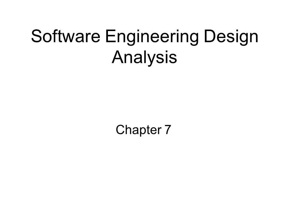 Software Engineering Design Analysis Goal of engineering design analysis is to understand the software product design and the constraints (from requirements) The Engineering Design Analysis consist of 2 main tasks 1.Understanding (studying, clarifying, prioritizing, etc.) the SRS and product design 2.Developing a new model of the design problem 3.The result of design analysis often requires further clarification and rework of the SRS and product model Analyze (SRS & Product Design) SRS/Product Design Doc Perform Rest of Design Steps software engineering design Recall Product Design is really requirements (your text author)