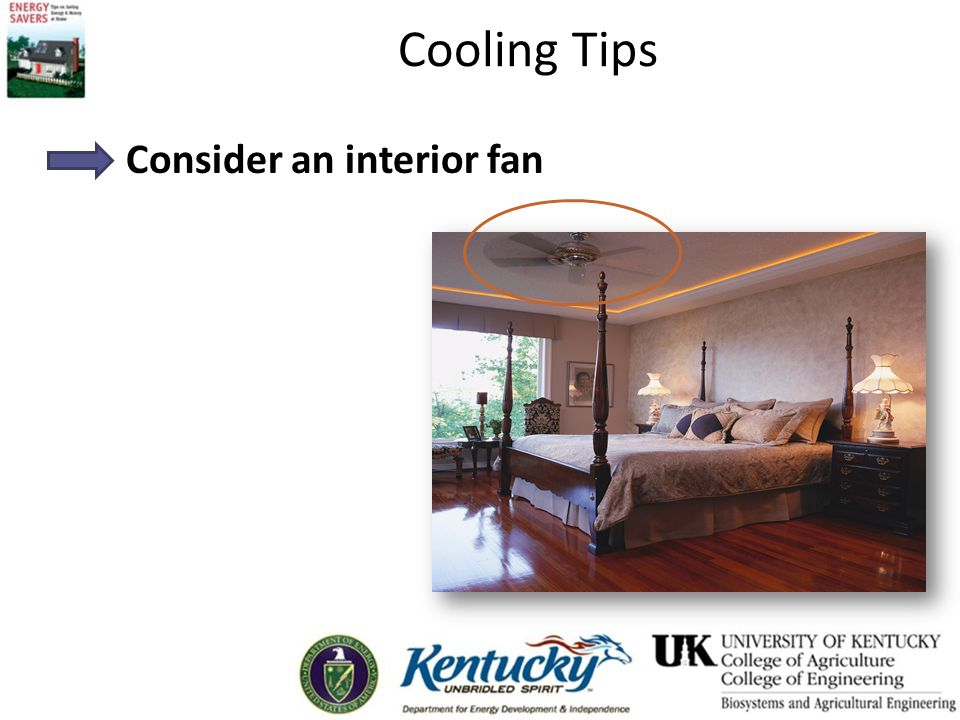 Cooling Tips Consider an interior fan