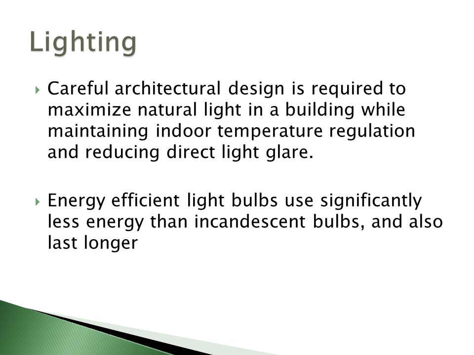  Careful architectural design is required to maximize natural light in a building while maintaining indoor temperature regulation and reducing direct