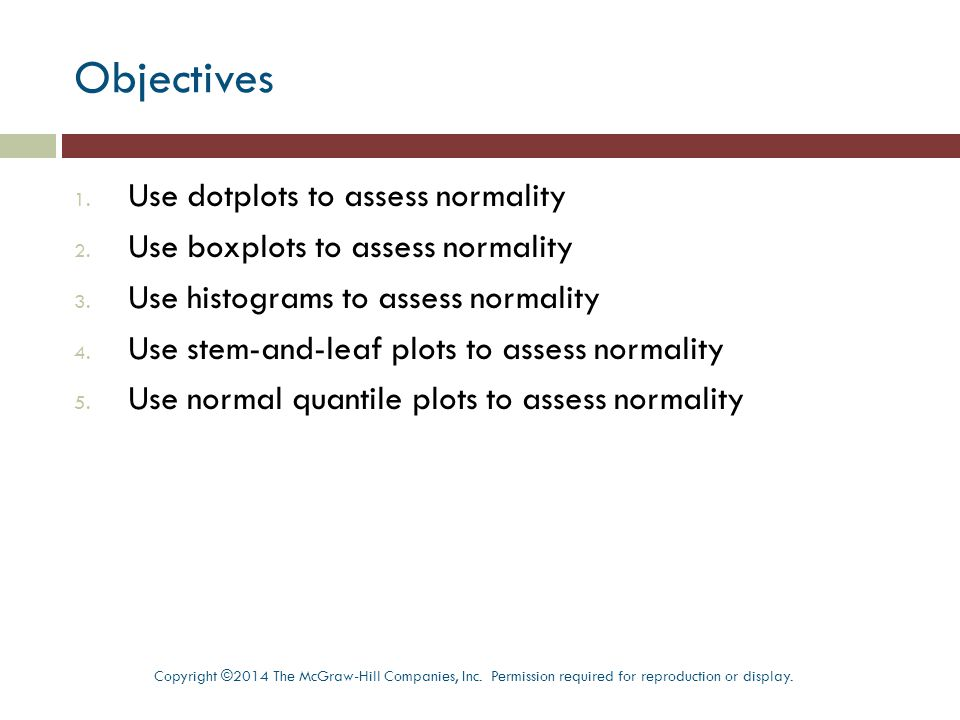 Objectives 1. Use dotplots to assess normality 2.