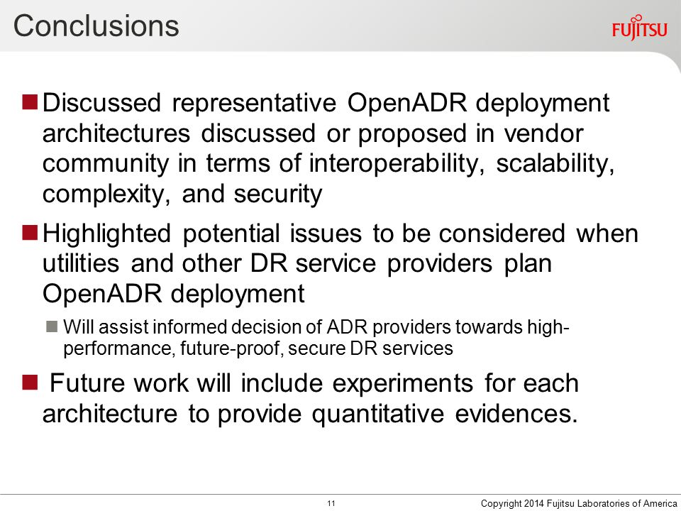Conclusions Discussed representative OpenADR deployment architectures discussed or proposed in vendor community in terms of interoperability, scalabil