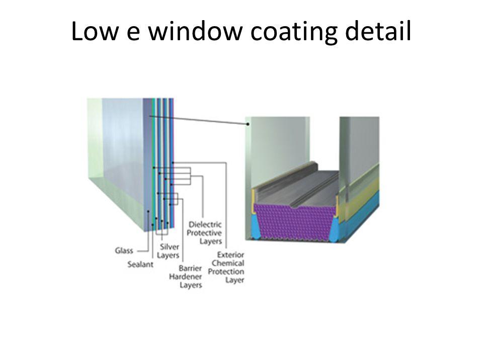 Low e window coating detail