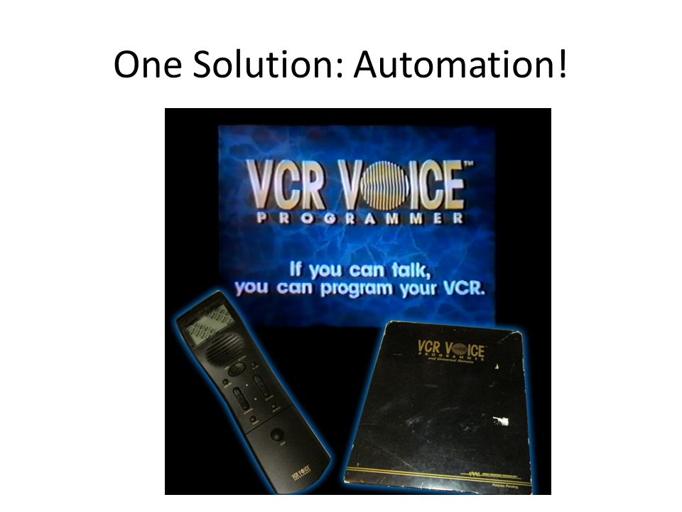 One Solution: Automation!