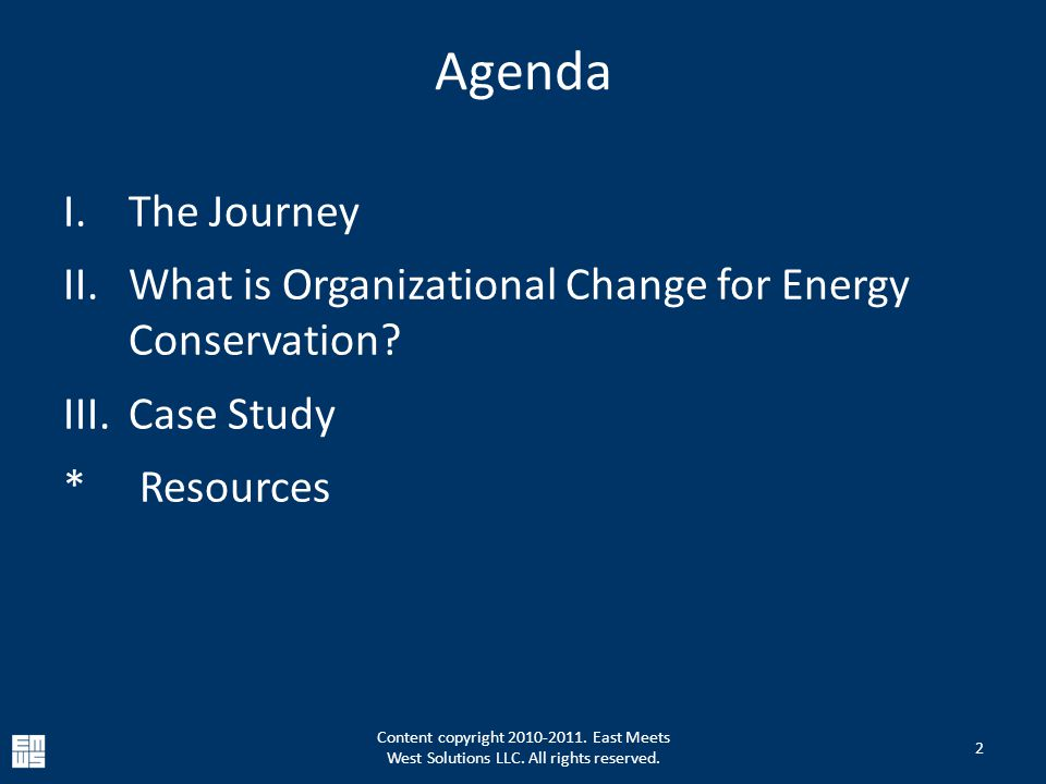 The Journey 3 Organizational Change Consulting Smart Buildings, Smart Metering Consulting Smart Buildings, Smart Metering Consulting Doctoral Research Energy Conservation through Organizational Behavior Change Content copyright 2010-2011.
