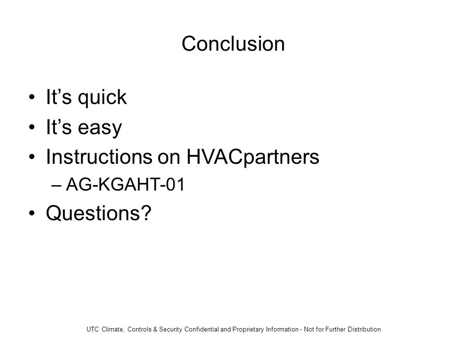 Conclusion It's quick It's easy Instructions on HVACpartners –AG-KGAHT-01 Questions.