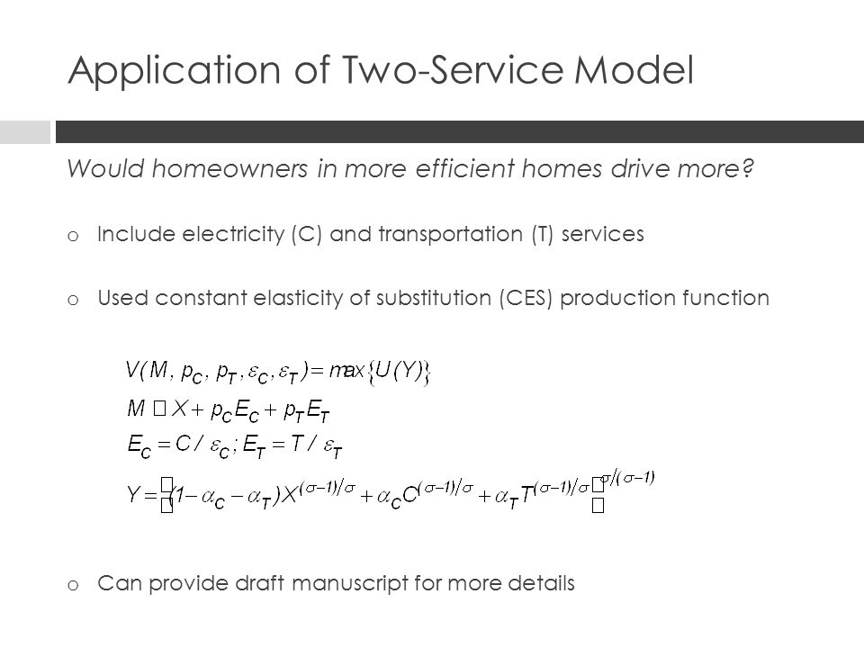 Application of Two-Service Model Would homeowners in more efficient homes drive more.