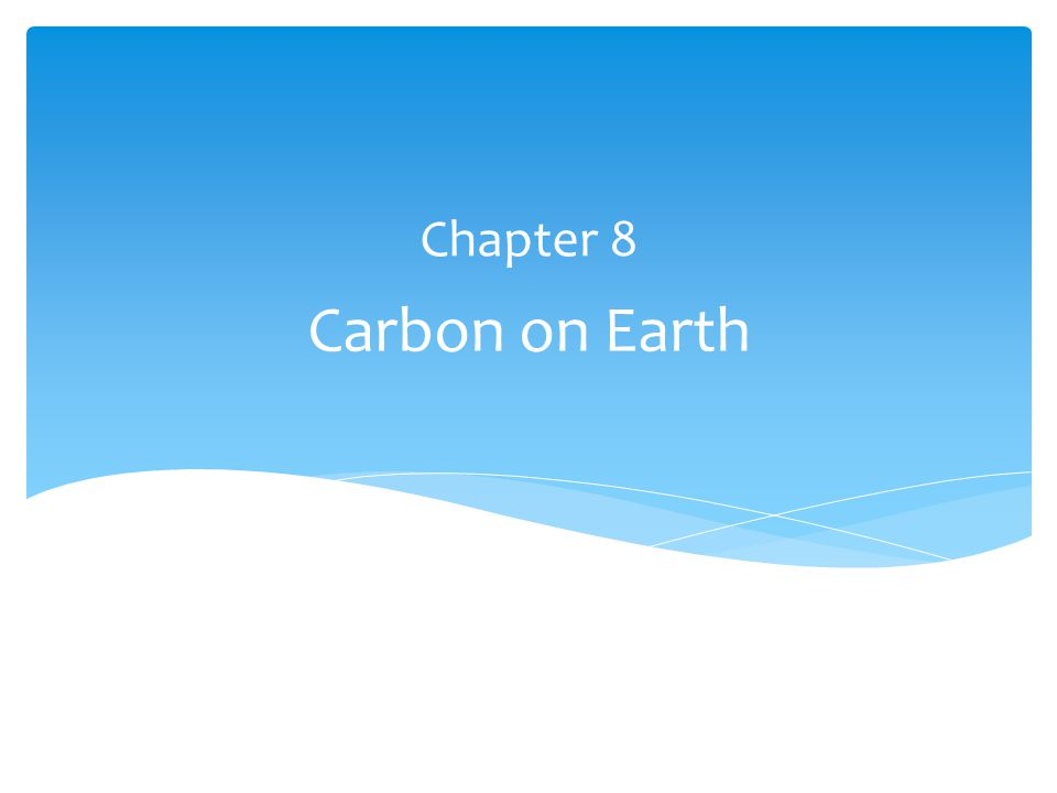 Carbon on Earth Chapter 8