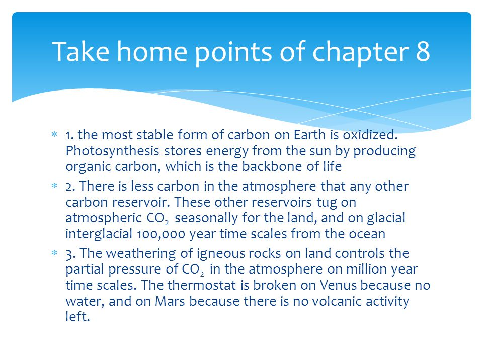  1. the most stable form of carbon on Earth is oxidized.