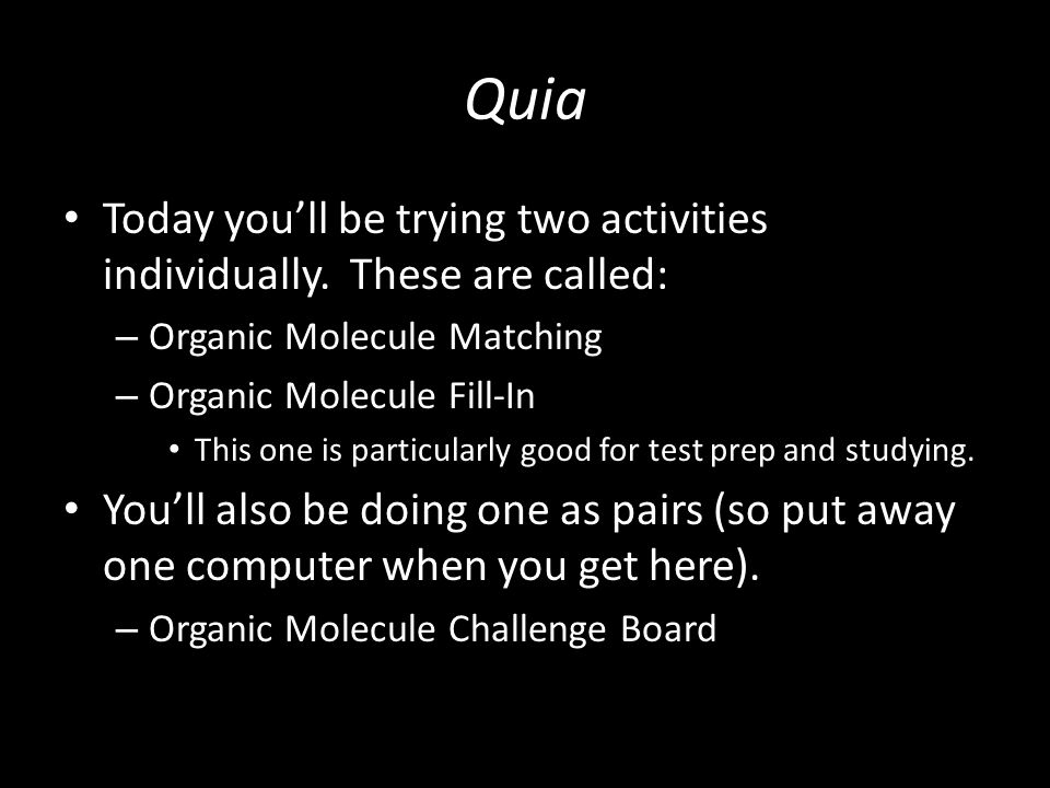 Quia Today you'll be trying two activities individually.