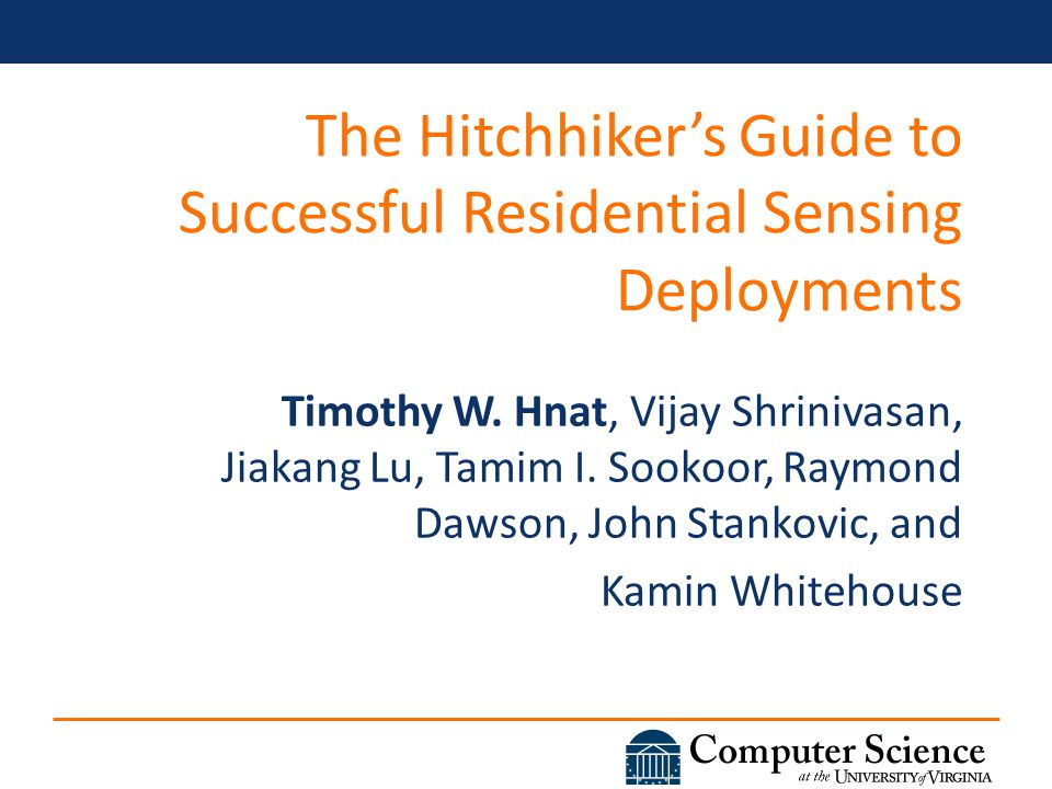 The Hitchhiker's Guide to Successful Residential Sensing Deployments Timothy W.