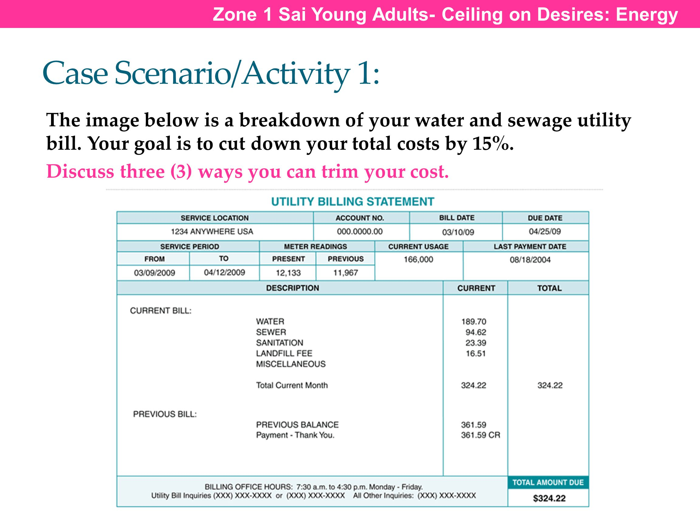 Case Scenario/Activity 1: The image below is a breakdown of your water and sewage utility bill. Your goal is to cut down your total costs by 15%. Disc