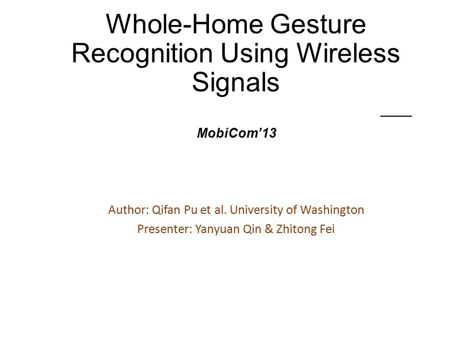 Whole-Home Gesture Recognition Using Wireless Signals —— MobiCom'13 Author: Qifan Pu et al.