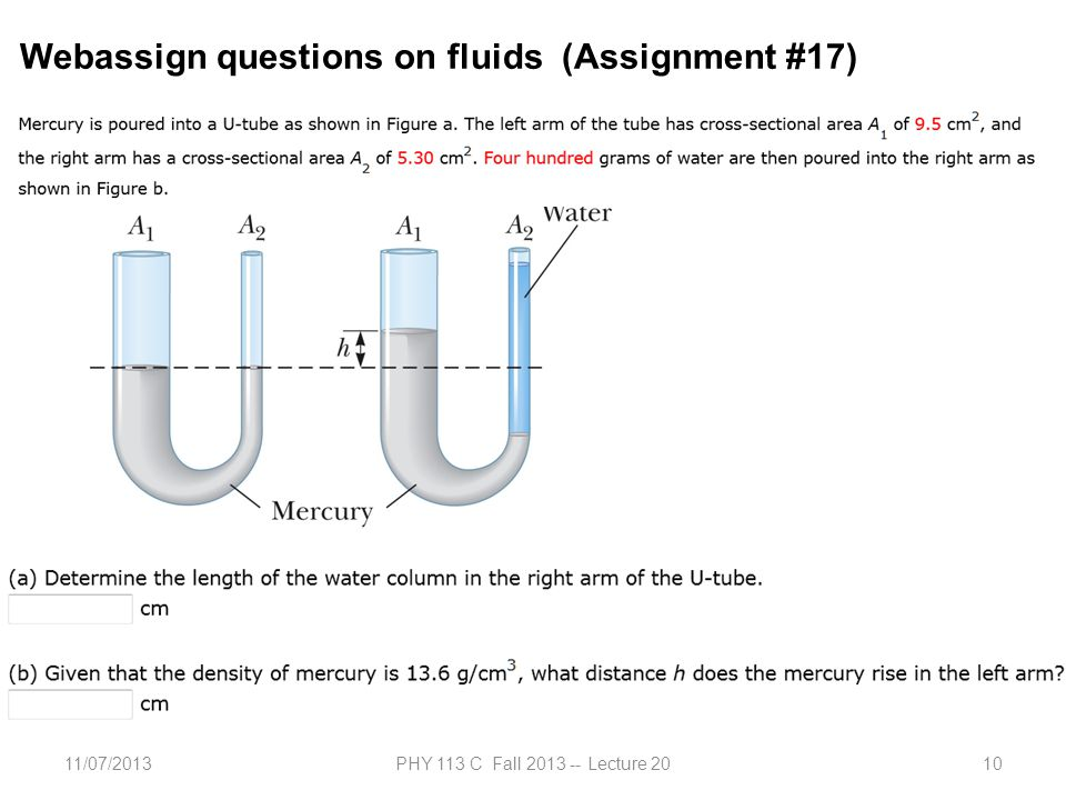 11/07/2013PHY 113 C Fall 2013 -- Lecture 2010 Webassign questions on fluids (Assignment #17)
