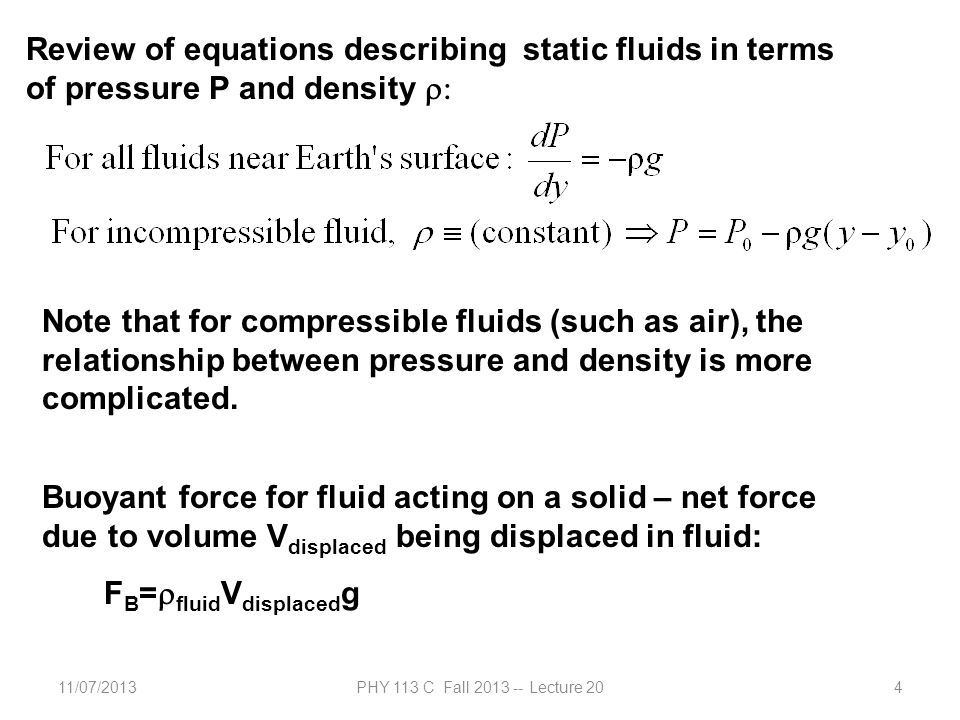 11/07/2013PHY 113 C Fall 2013 -- Lecture 2015 Webassign questions on fluids (Assignment #17) A hypodermic syringe contains a medicine with the density of water (see figure below).