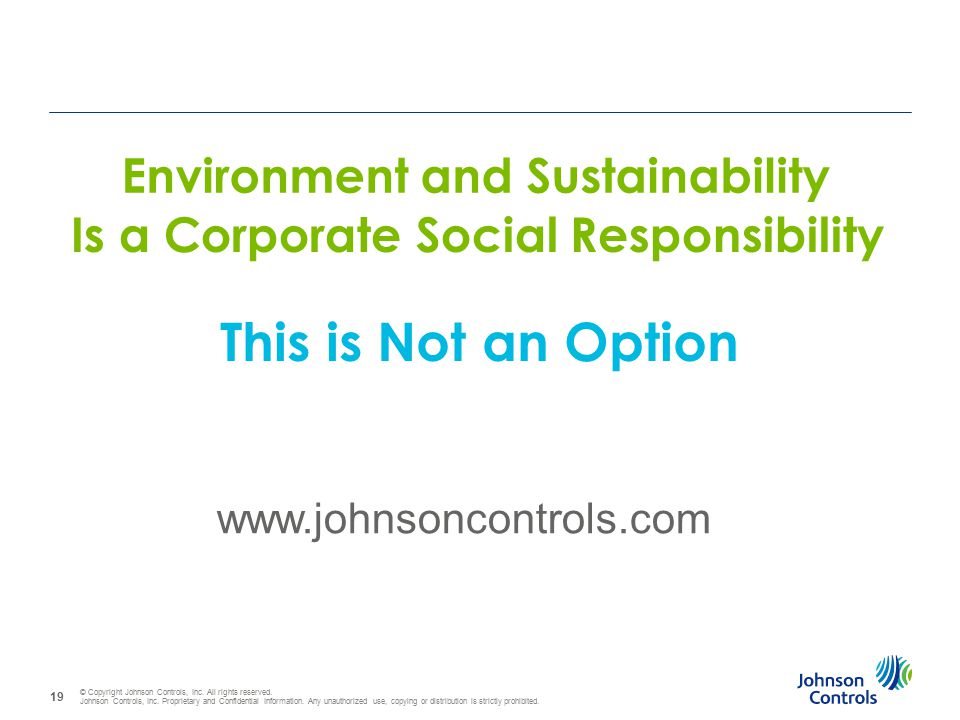 © Copyright Johnson Controls, Inc. All rights reserved. Johnson Controls, Inc. Proprietary and Confidential Information. Any unauthorized use, copying