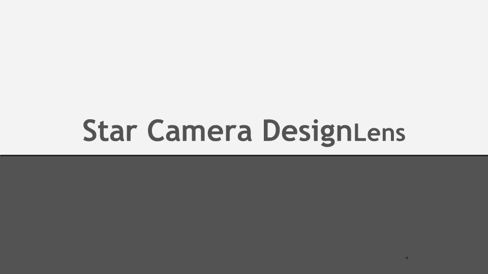 Star Camera Design Lens *