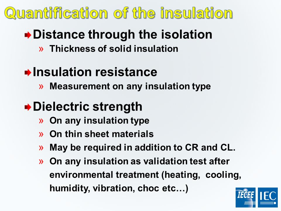 Distance through the isolation » Thickness of solid insulation Insulation resistance » Measurement on any insulation type Dielectric strength » On any