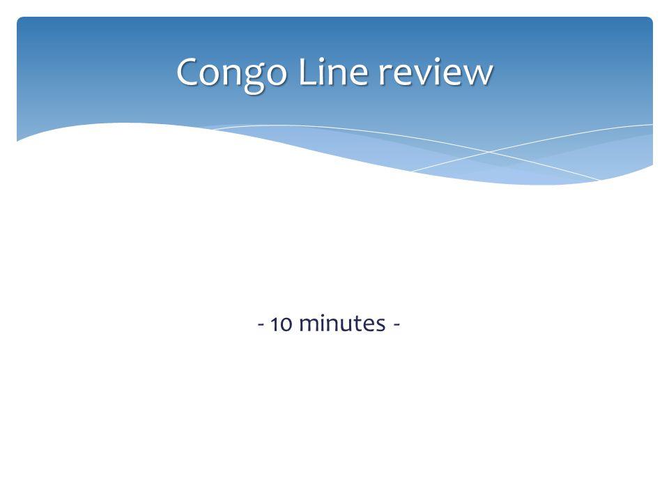 - 10 minutes - Congo Line review