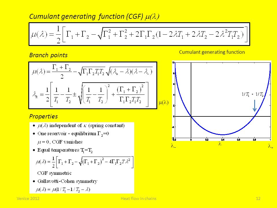 Cumulant generating function (CGF)  Branch points Cumulant generating function Properties Venice 2012Heat flow in chains12   