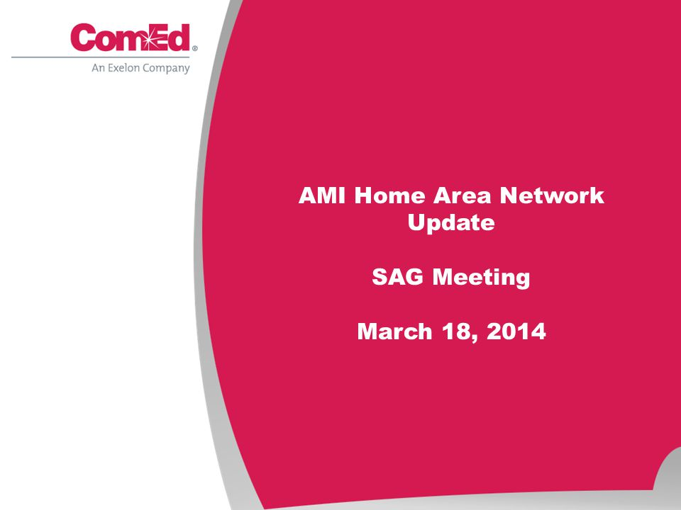 AMI Home Area Network Update SAG Meeting March 18, 2014