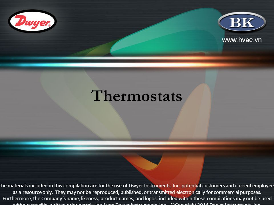 www.hvac.vn Thermostats The materials included in this compilation are for the use of Dwyer Instruments, Inc.